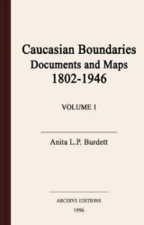Caucasian boundaries : documents and maps, 1802-1946