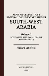 Arabian geopolitics 1 : regional documentary studies : South-west Arabia