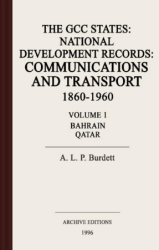The GCC states : national development records : communications and transport, 1860-1960