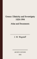Greece : ethnicity and sovereignty, 1820-1994 : atlas and documents